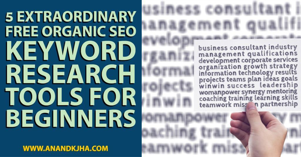 5 Extraordinary Free Organic SEO Keyword Research Tools for Beginners