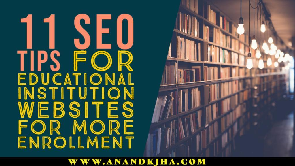 11 SEO Tips for Educational Institution Websites for More Enrollment