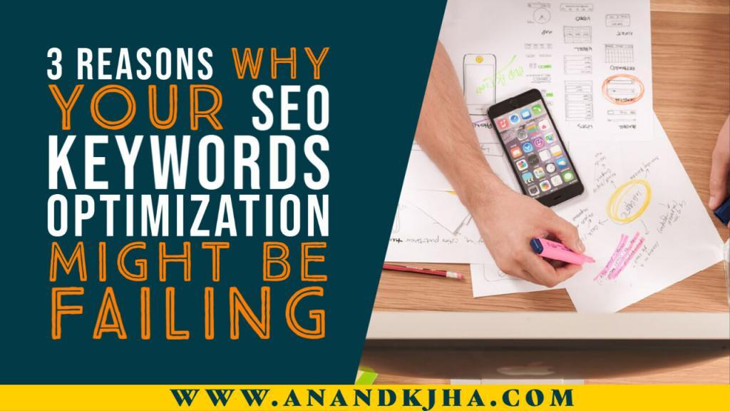 3 Reasons Why Your SEO Keywords Optimization Might Be Failing