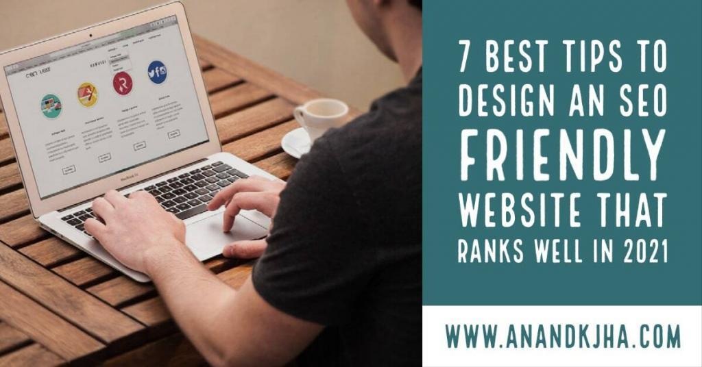 7 Best Tips to Design an SEO Friendly Website That Ranks Well in 2021-min