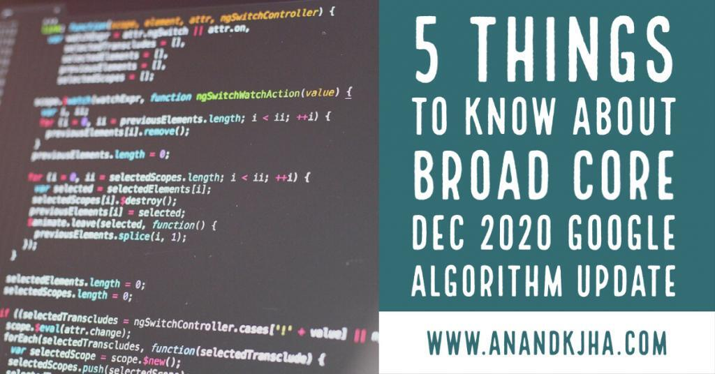 5 Things To Know About Broad Core Dec 2020 Google Algorithm Update
