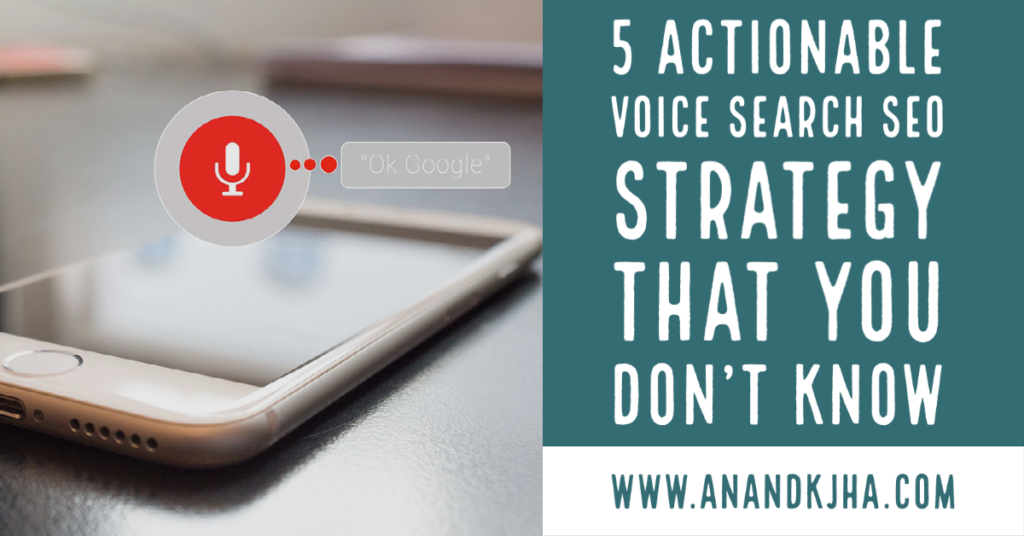 5 Actionable Voice Search SEO Strategy That You Don't Know